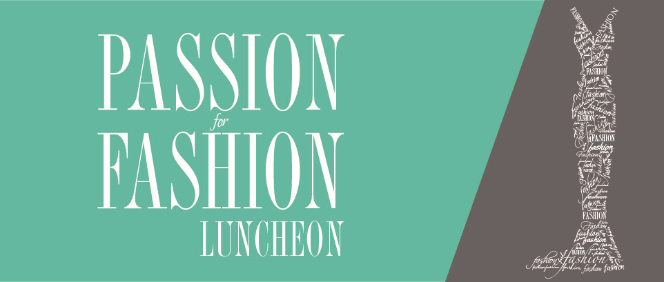 Passion for Fashion 2016 Luncheon